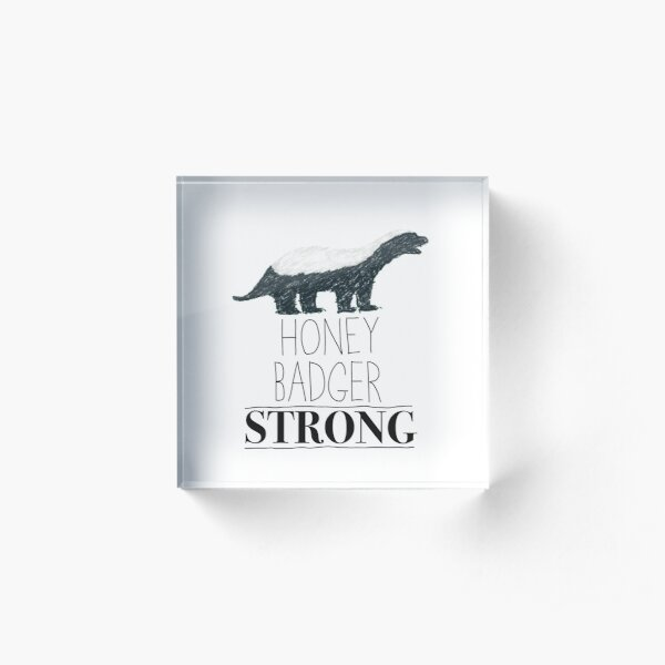 Honey Badger Strong Acrylic Block