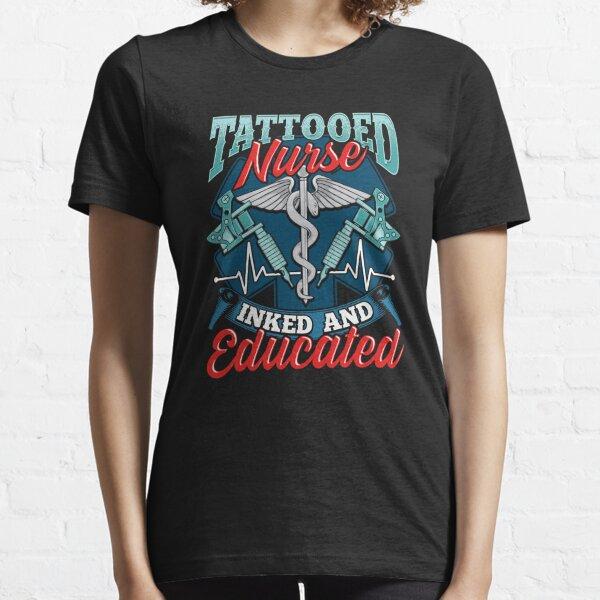 Cute Tattooed Nurse Inked And Educated Nursing Pun Essential T-Shirt