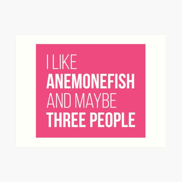 I Like Anemonefish And Maybe Three People for Women Art Print