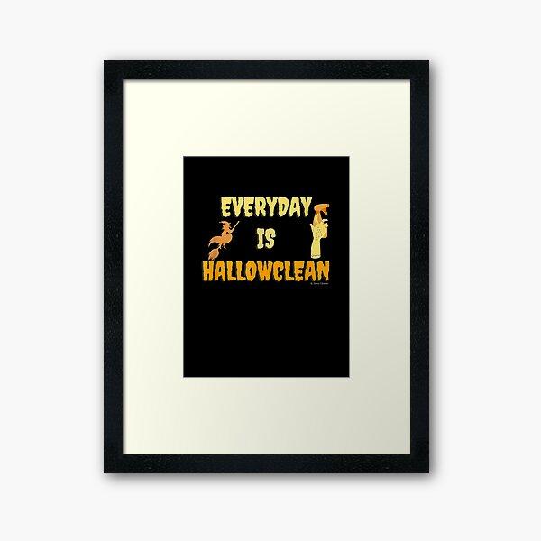 Everyday is Hallowclean Halloween, Housekeeping Humor Framed Art Print