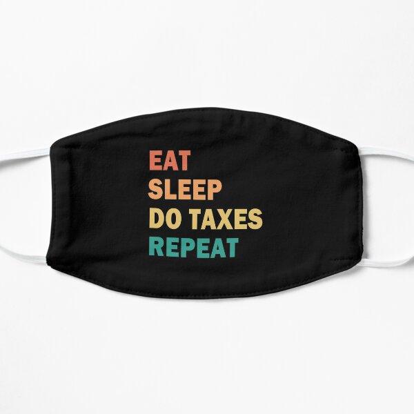 Eat Sleep Do Taxes repeat Mask