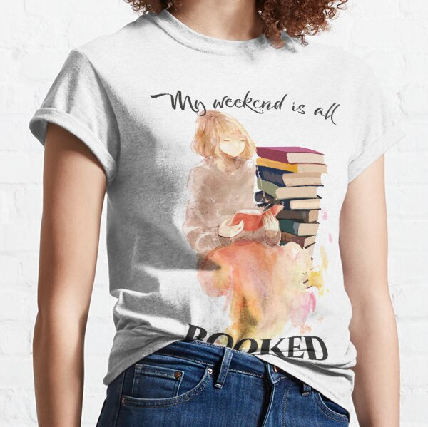 Booked Weekend Classic T-Shirt