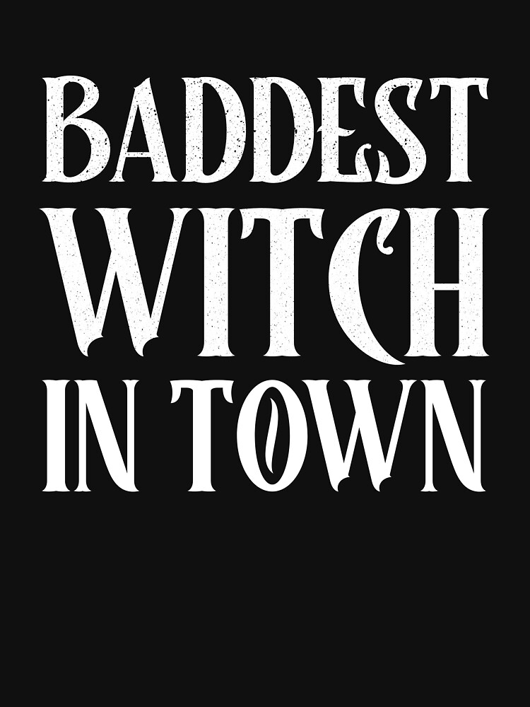 Baddest Witch in Town  by ds-4