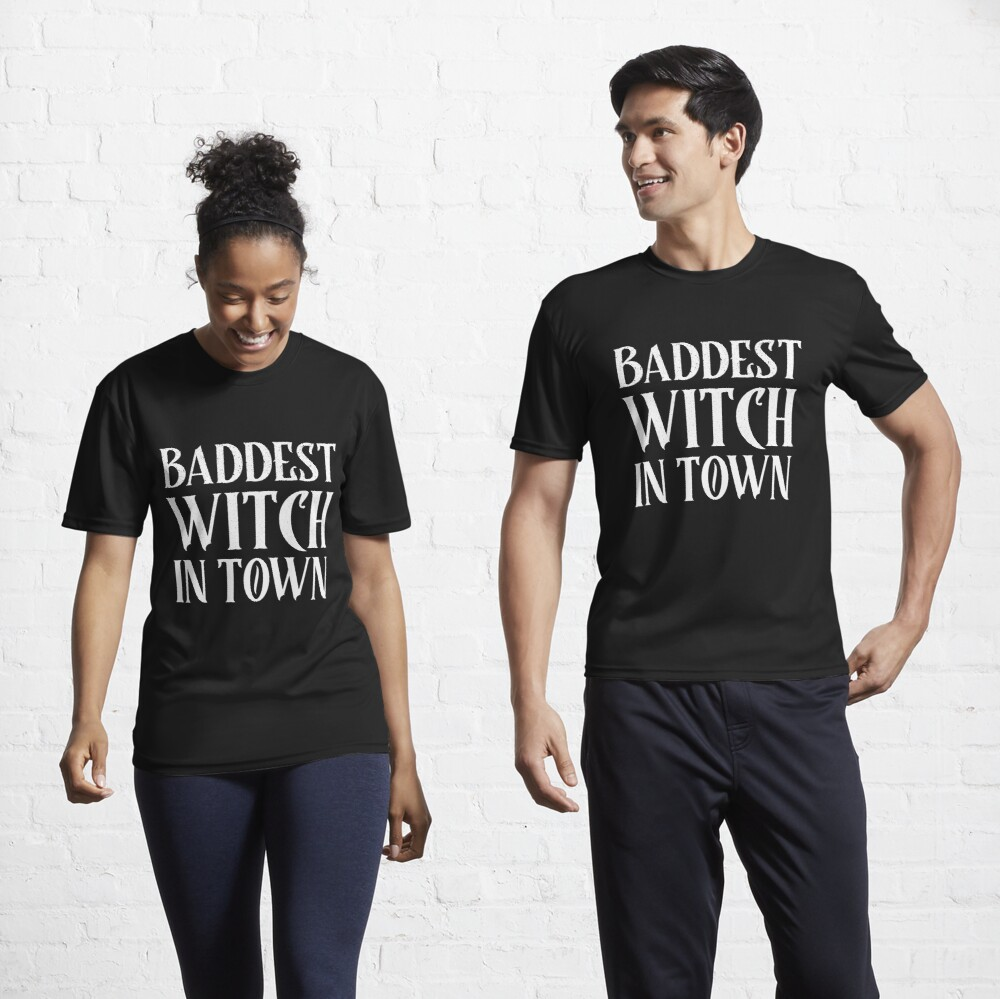 Baddest Witch in Town  Active T-Shirt