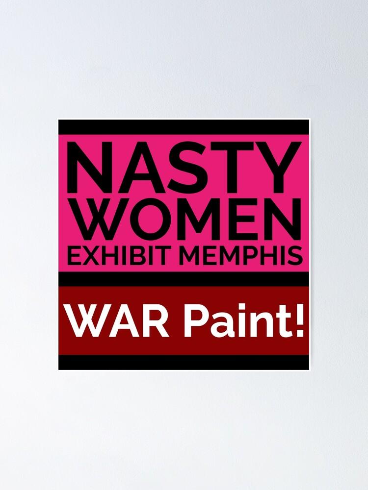 Alternate view of NASTY WOMEN Memphis   WAR Paint! Poster