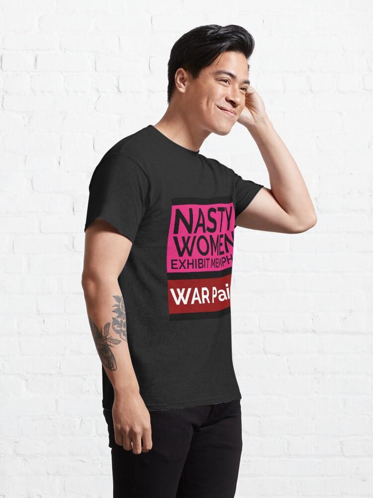 Alternate view of NASTY WOMEN Memphis | WAR Paint! Classic T-Shirt