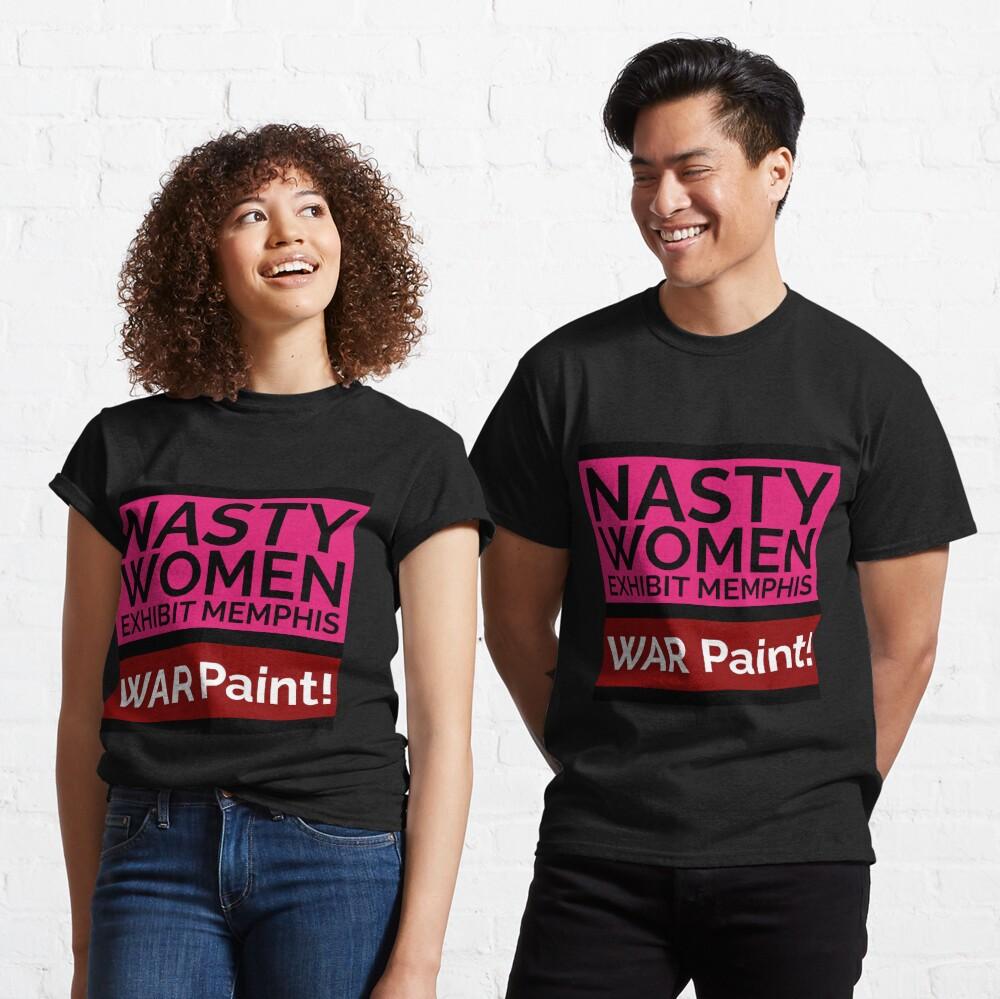 NASTY WOMEN Memphis | WAR Paint! Classic T-Shirt