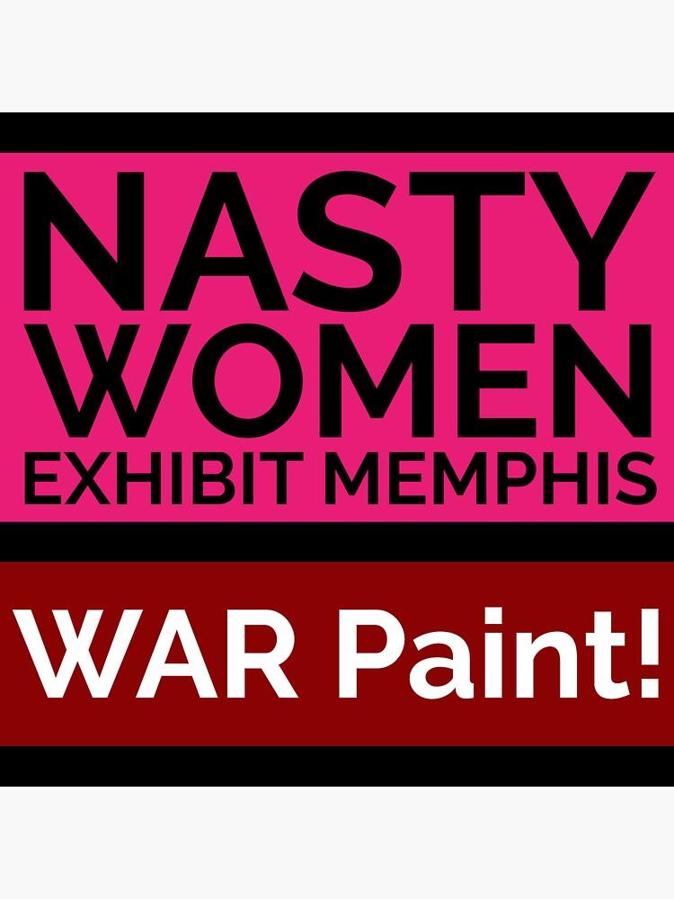 NASTY WOMEN Memphis   WAR Paint! by pukachelle