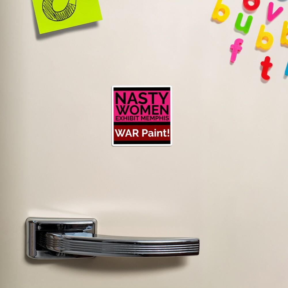 NASTY WOMEN Memphis   WAR Paint! Magnet