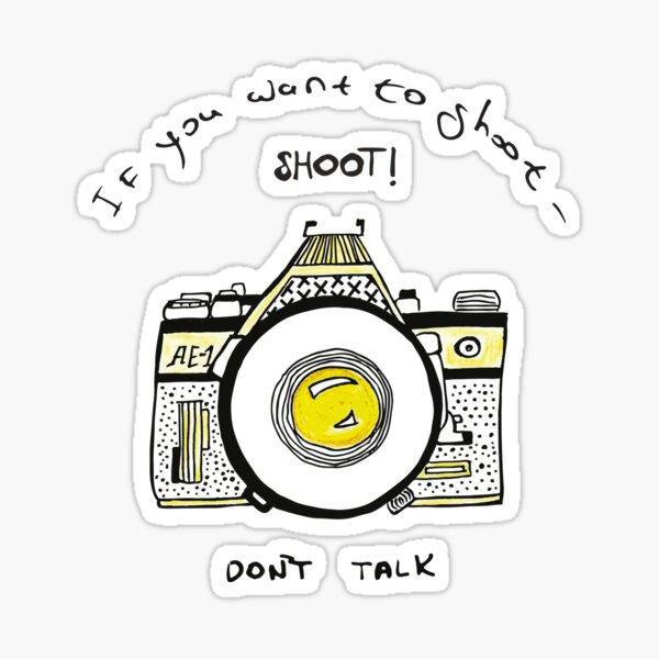 Vintage camera illustration - If you want to shoot - shoot! Don't talk Sticker