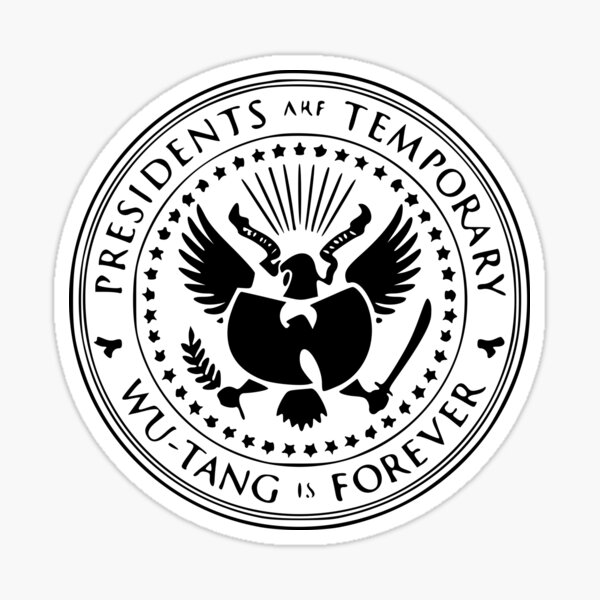 Presidents Are Temporary Wu-Tang Is Forever Sticker
