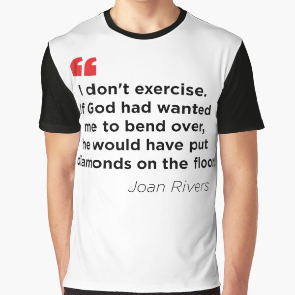 Some Great Advice About Exersise  Graphic T-Shirt