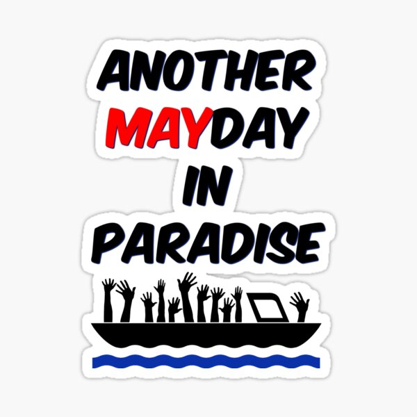 Another Mayday in Paradise black Sticker