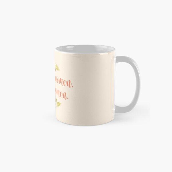 Empowered women, empower women.  Classic Mug