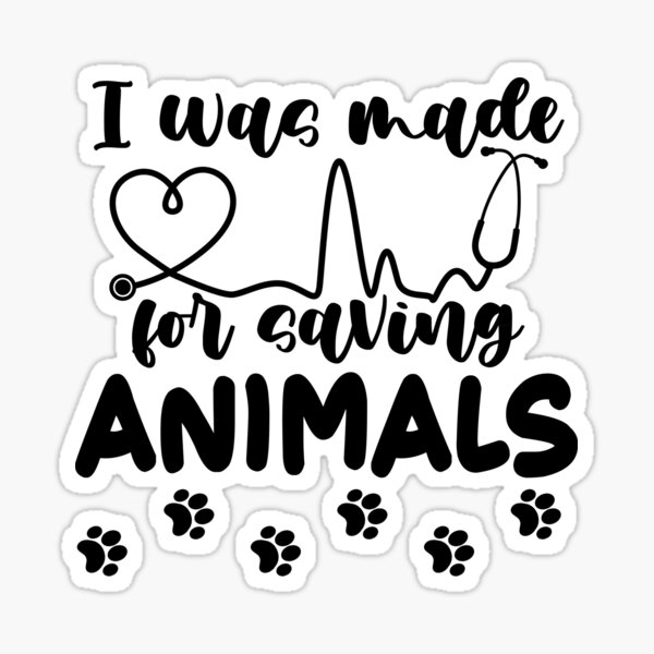 I was Made For Saving Animals: Paw Love Sticker