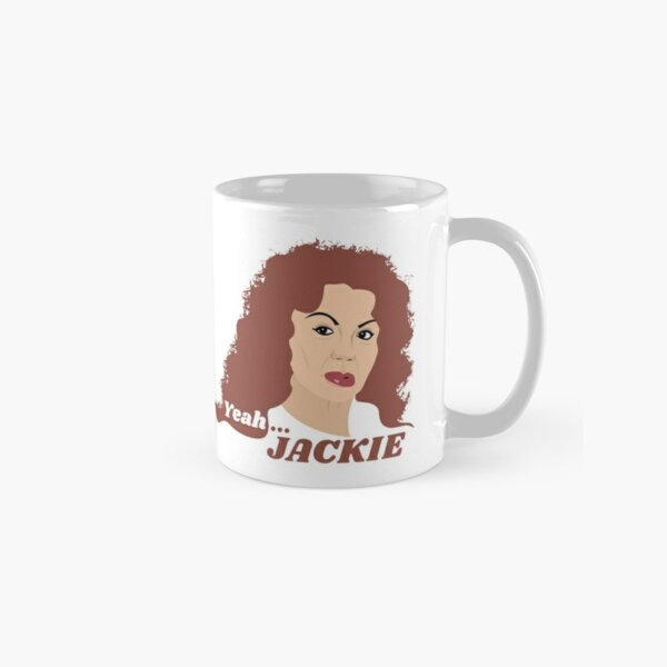 """Yeah... Jackie"" Mug Classic Mug"
