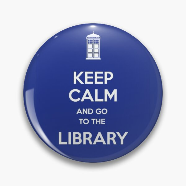 Keep calm and go to the library! Pin