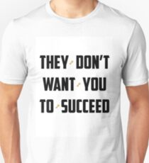 DJ Khaled - They Don't Want You To Succeed Unisex T-Shirt
