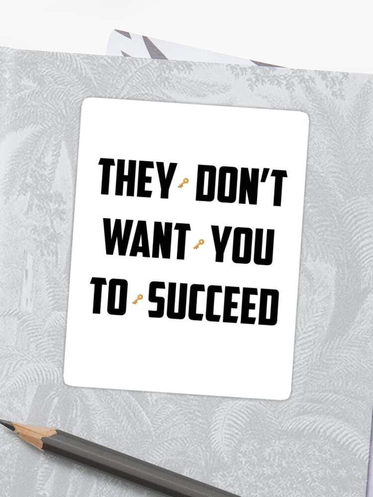 DJ Khaled - They Don't Want You To Succeed | Sticker