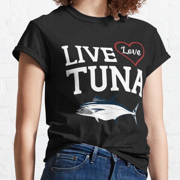 Live Love Tuna Classic T-Shirt