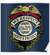 Respect to Those Who Serve & Protect - Law Enforcement Lives Matter - All Lives Matter - Police Appreciation - Blue Lives Matter Poster