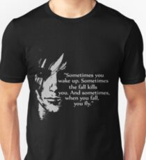 Sometimes you wake up Unisex T-Shirt