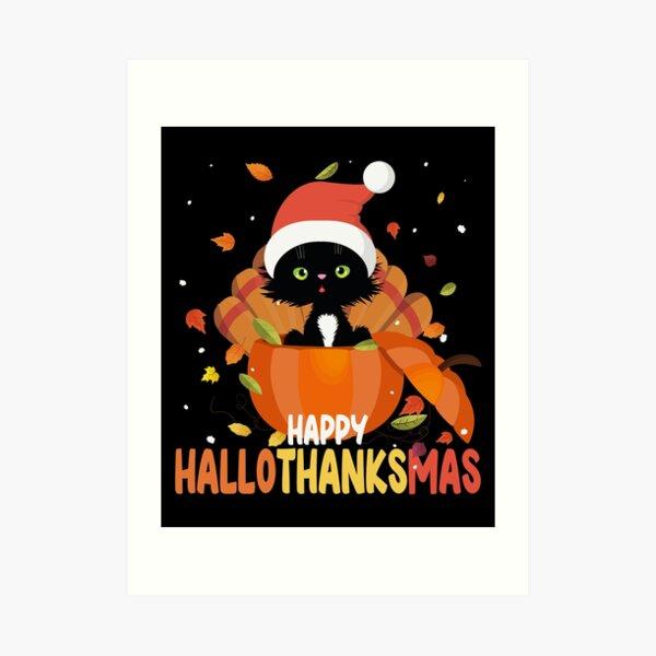 Happy Hallothanksmas Halloween Thanksgiving Xmas Art Print