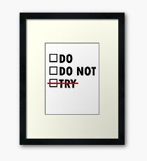 Do or Do Not Framed Print