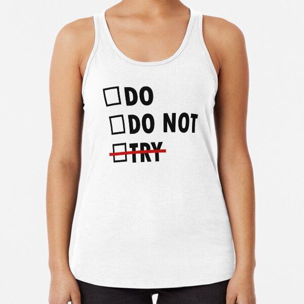 Do or Do Not Racerback Tank Top
