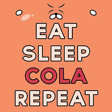 Eat, Sleep, Cola, Repeat ~ Himouto! Umaru-chan by noahmead
