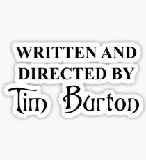 Written and Directed by Tim Burton Sticker
