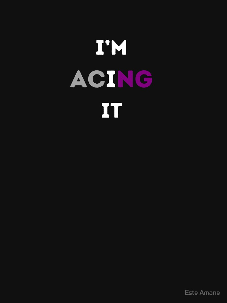 I'M ACING IT Asexual Flag by madalynwilliams