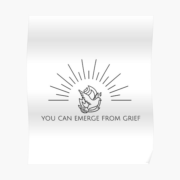 You can emerge from grief Poster