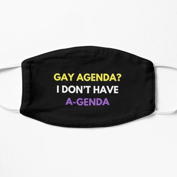 Gay Agenda? I don't have a genda! Flat Mask