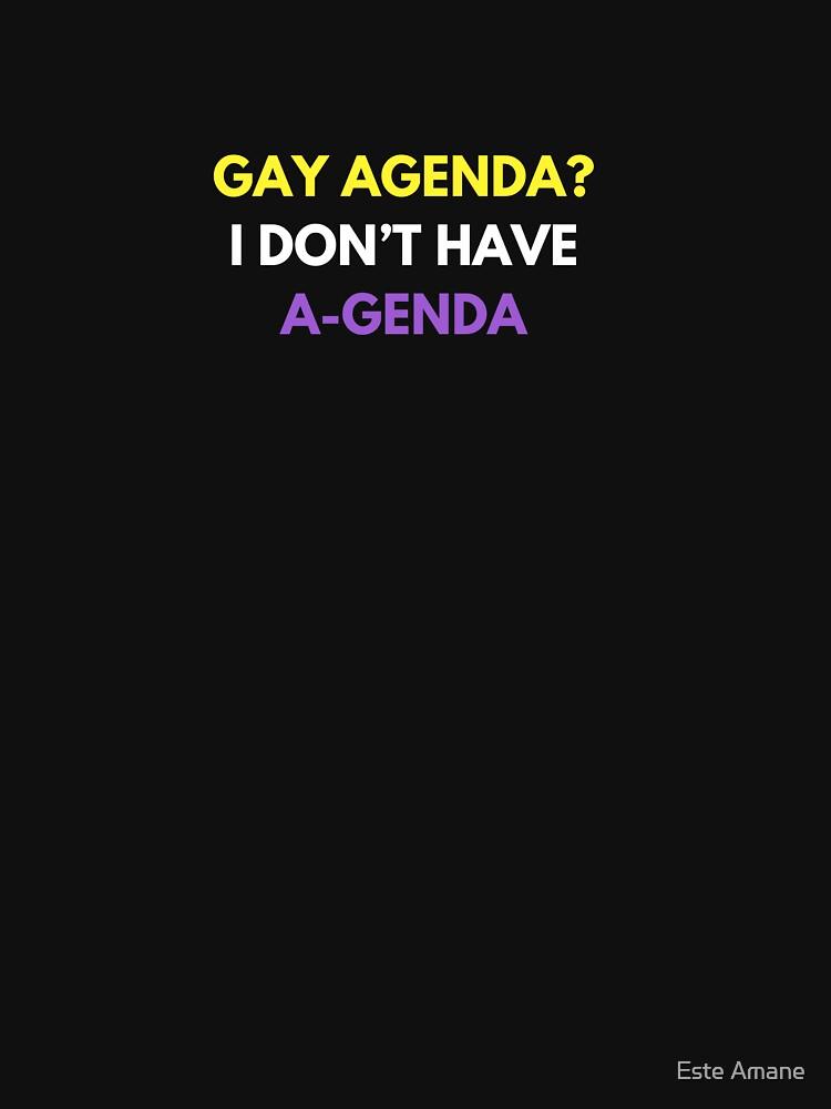 Gay Agenda? I don't have a genda! by madalynwilliams
