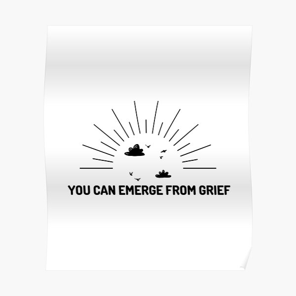 You can emerge from grief ll Poster