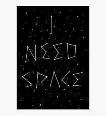 I Need Space Photographic Print