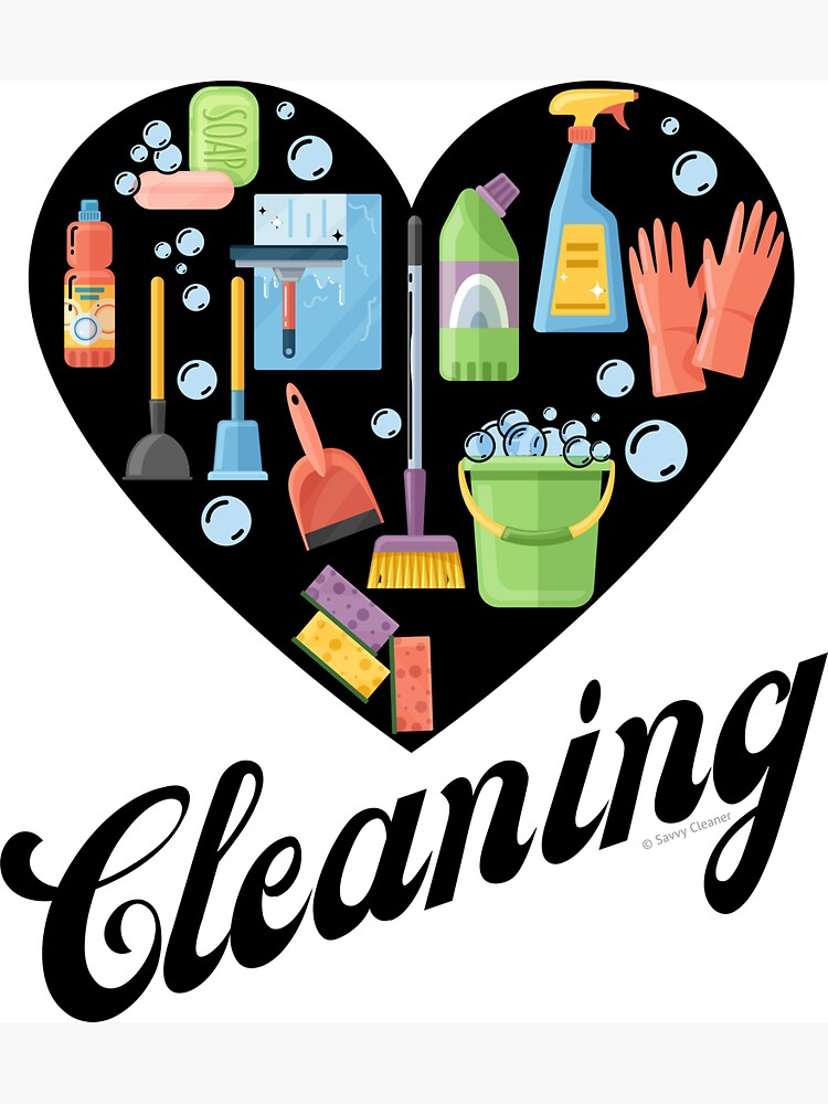 Heart Cleaning, Cleaning Crew Gifts, Motivation Inspiration Graphic by SavvyCleaner