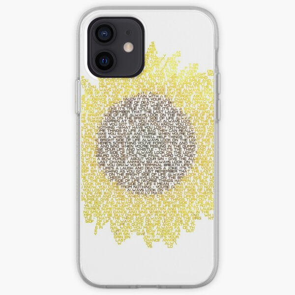 Always Look on the Bright Side of Life iPhone Soft Case