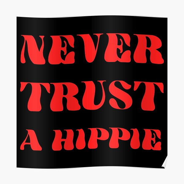 never trust a hippie in red Poster