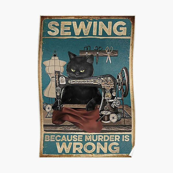 Cat sewing because murder is wrong Poster