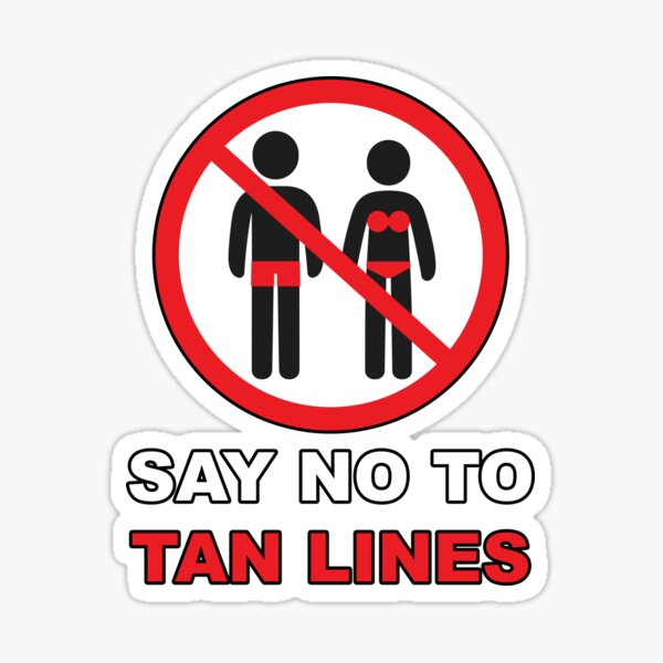 Say No To Tan Lines Sticker