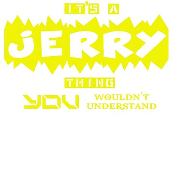 it is JERRY thing... by mrxing