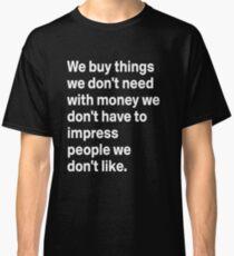 CONSUMERISM Classic T-Shirt