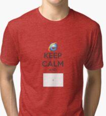 Keep calm and IE Tri-blend T-Shirt