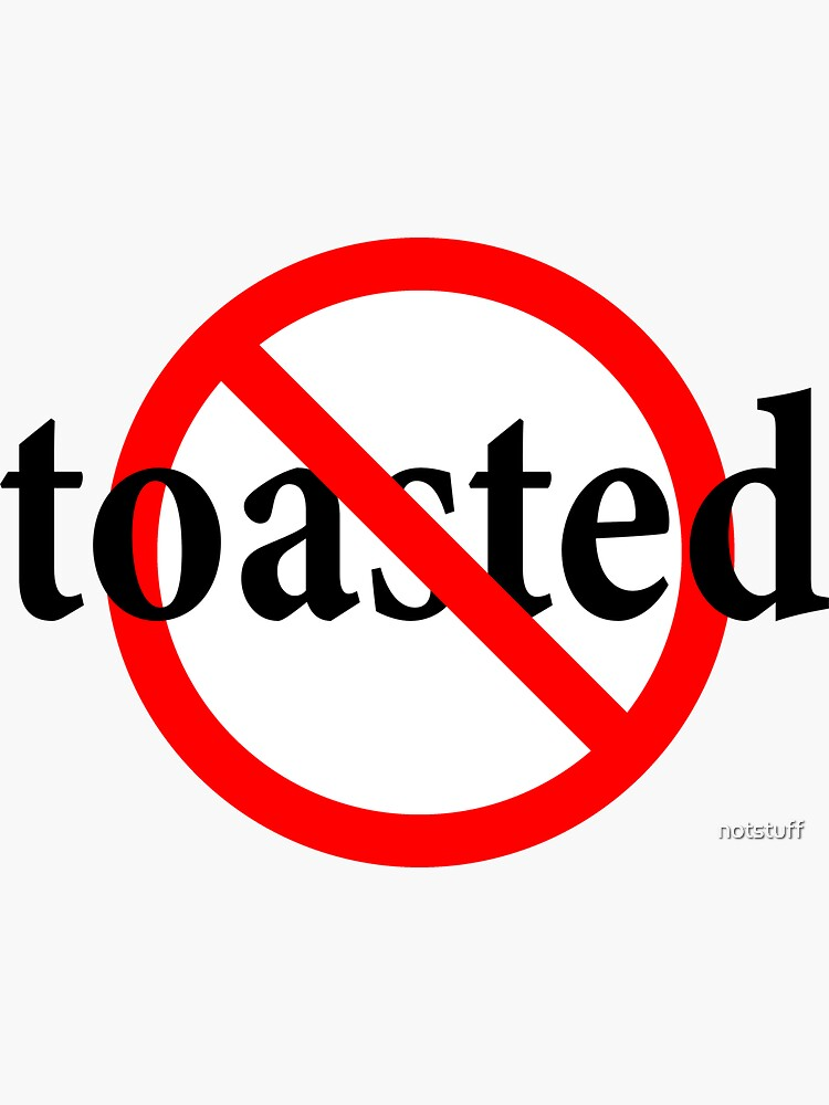 Not Toasted - Clear Minded - Funny by notstuff