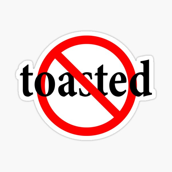 Not Toasted - Clear Minded - Funny Sticker