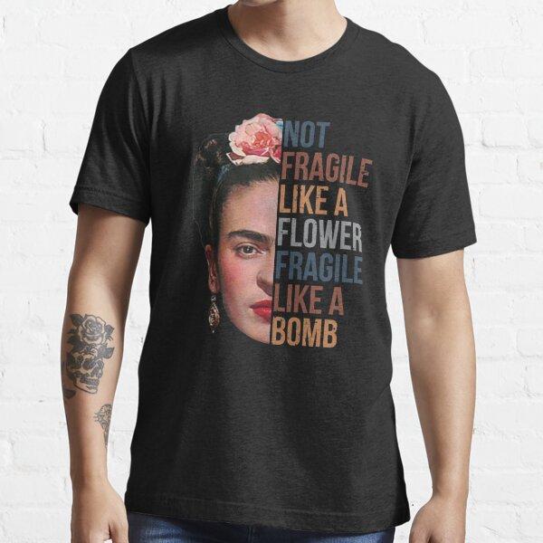 Frida Kahlo no frágil como una camisa de flores, frágil como una bomba Camiseta esencial