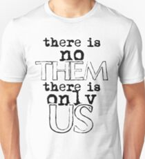 There is no them only us U2 Unisex T-Shirt