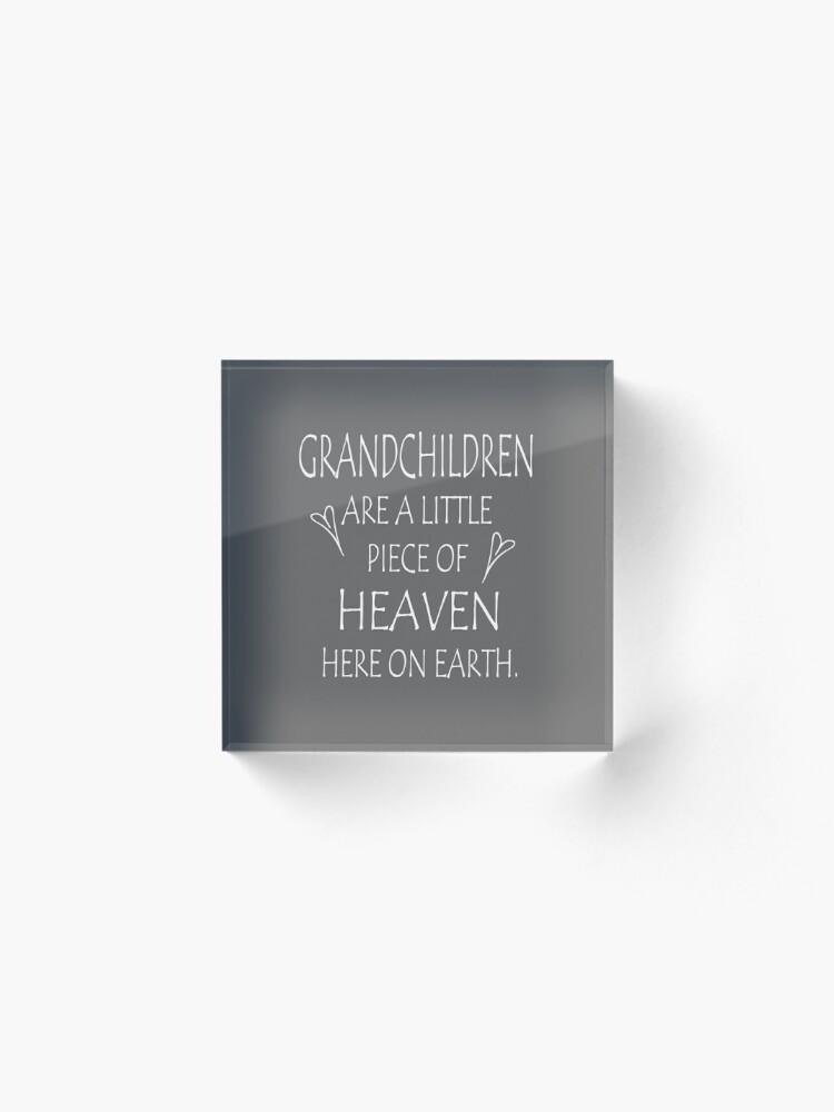 Alternate view of Grandchildren pillow - grandma pillow - grandchildren a piece of heave - grandchildren and heaven Acrylic Block